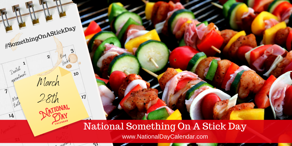 NATIONAL SOMETHING ON A STICK DAY – March 28
