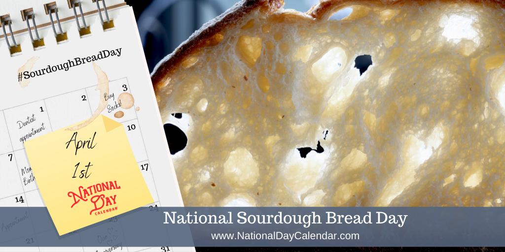 NATIONAL SOURDOUGH BREAD DAY – April 1