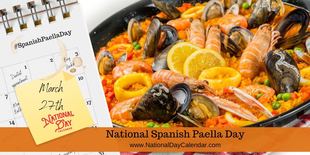 NATIONAL SPANISH PAELLA DAY – March 27