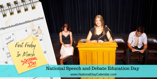NATIONAL SPEECH AND DEBATE EDUCATION DAY – First Friday in March Days Template