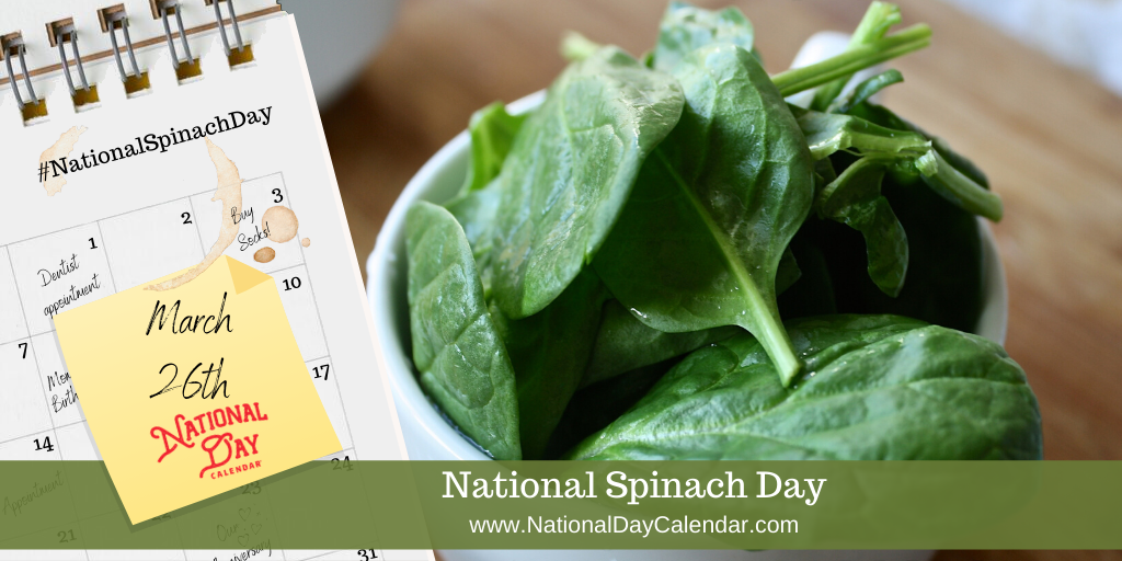 NATIONAL SPINACH DAY – March 26