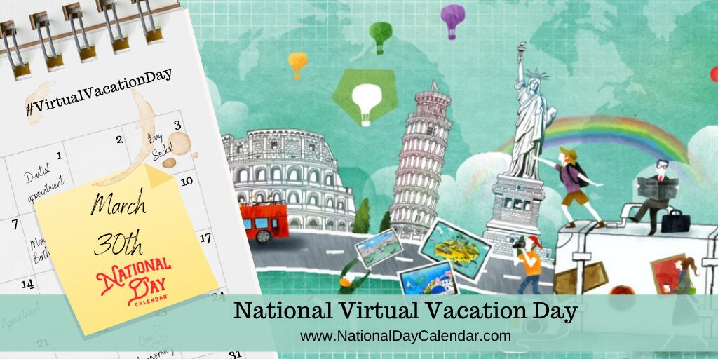 NATIONAL VIRTUAL VACATION DAY – March 30
