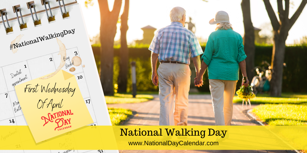 NATIONAL WALKING DAY – First Wednesday in April