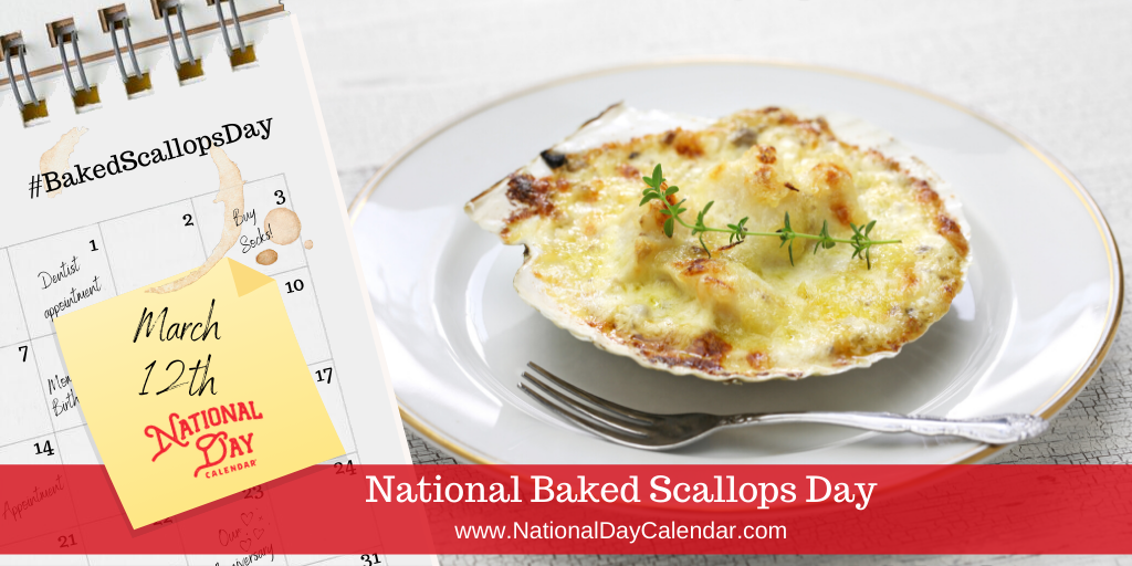 National Baked Scallops Day - March 12