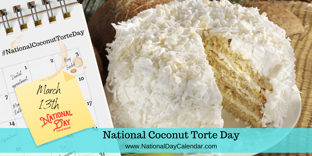 National Coconut Torte Day - March 13