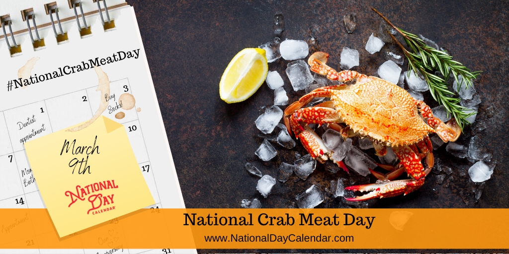 National Crab Meat Day - March 9