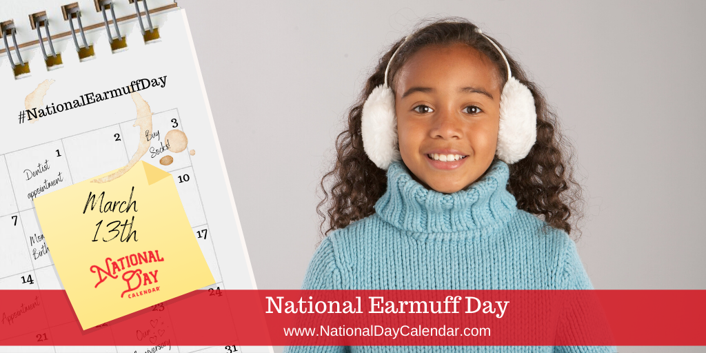 National Earmuff Day - March 13