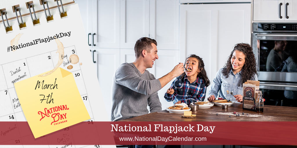 National Flapjack Day - March 7th