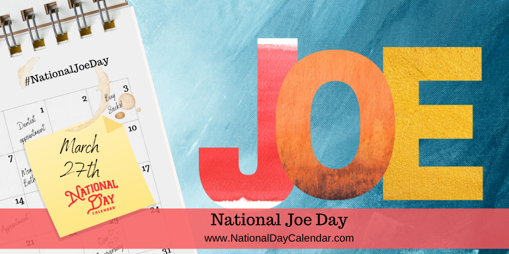 National Joe Day - March 27