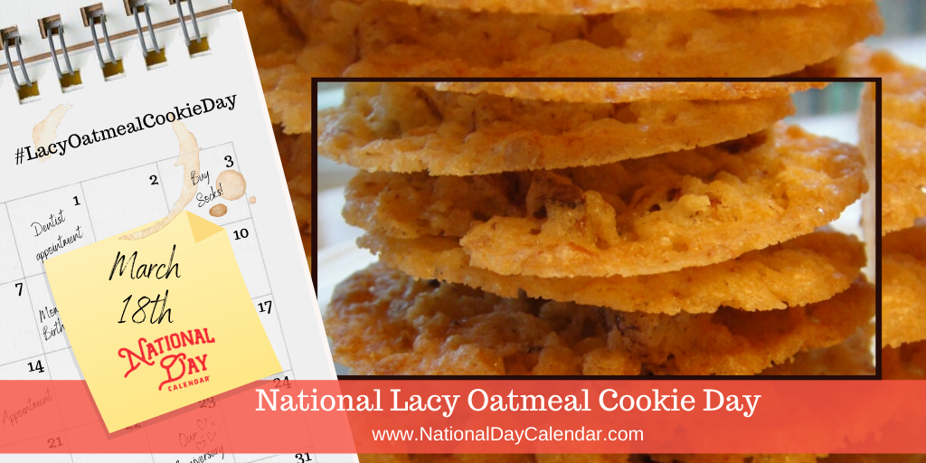 National Lacy Oatmeal Cookie Day - March 18