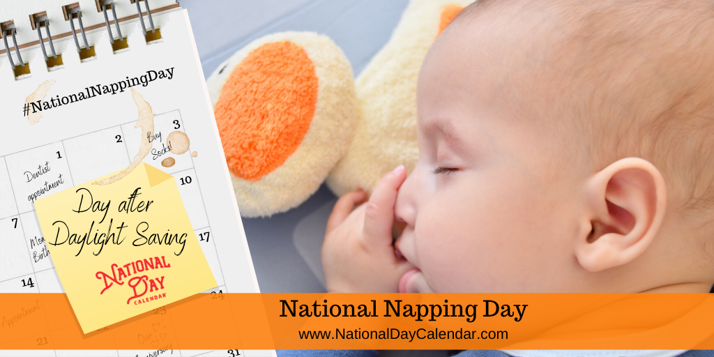 National Napping Day - Day After Daylight Saving Time