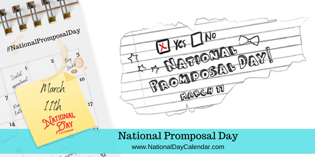 National Promposal Day – March 11