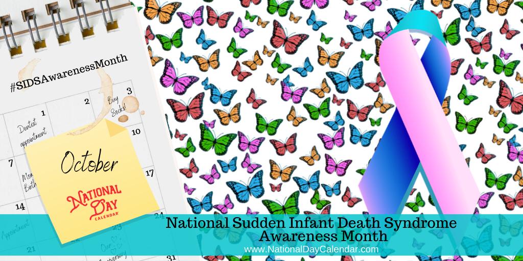 National Sudden Infant Death Syndrome Awareness Month - October