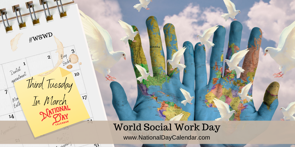 WORLD SOCIAL WORK DAY – Third Tuesday in March
