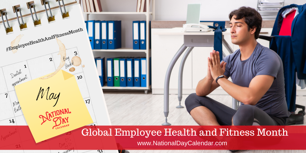 Global Employee Health And Fitness Month - May