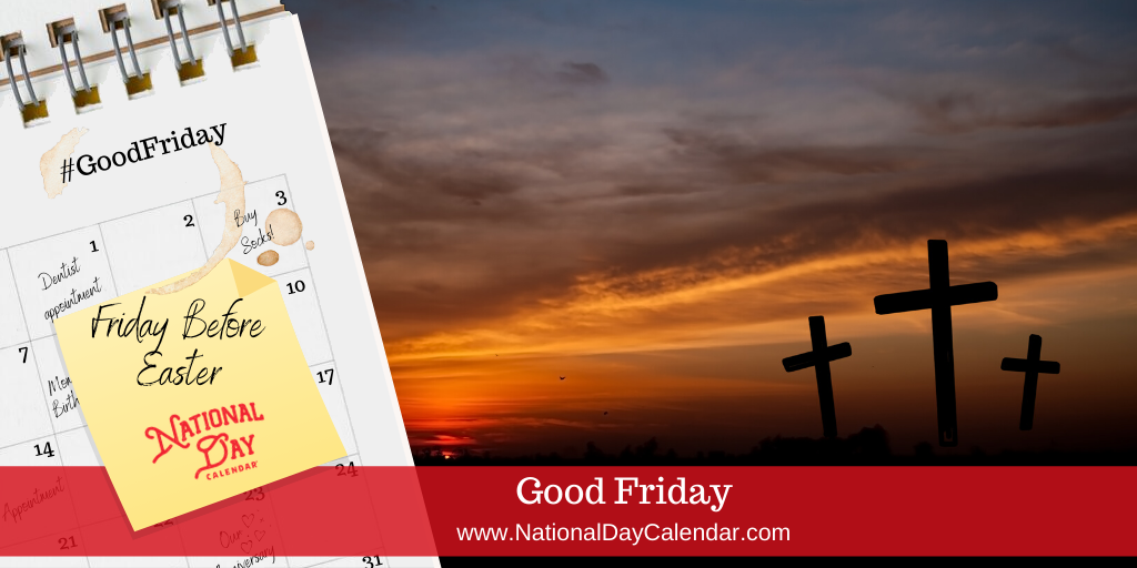 Good Friday - Friday Before Easter