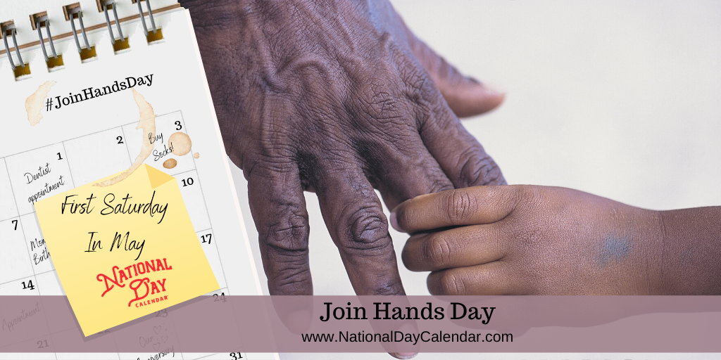 JOIN HANDS DAY – First Saturday in May (1)