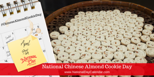NATIONAL CHINESE ALMOND COOKIE DAY – April 9