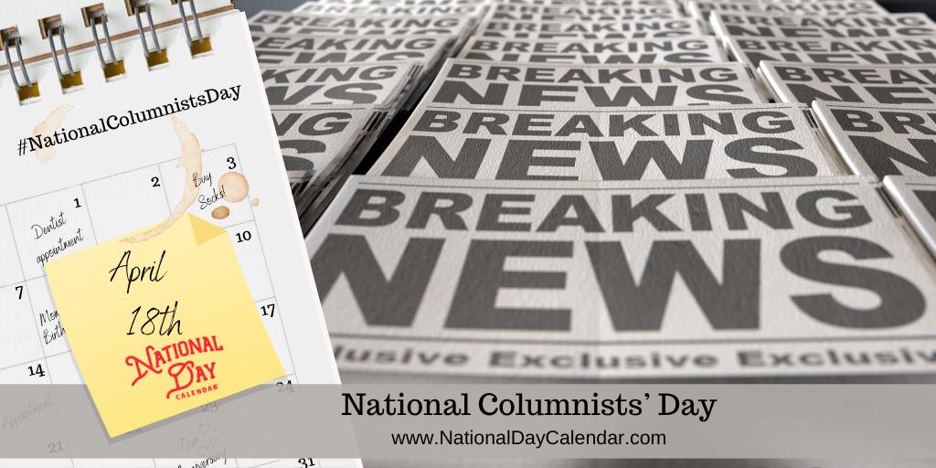 NATIONAL COLUMNISTS' DAY – April 18