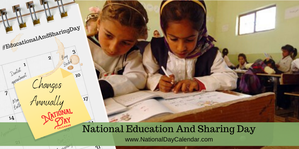 NATIONAL EDUCATION AND SHARING DAY – Changes Annually