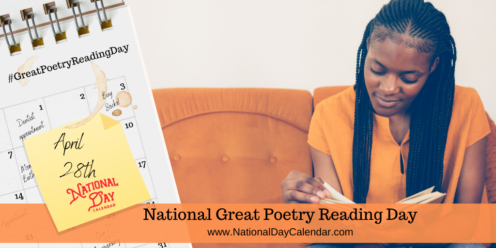 NATIONAL GREAT POETRY READING DAY – April 28