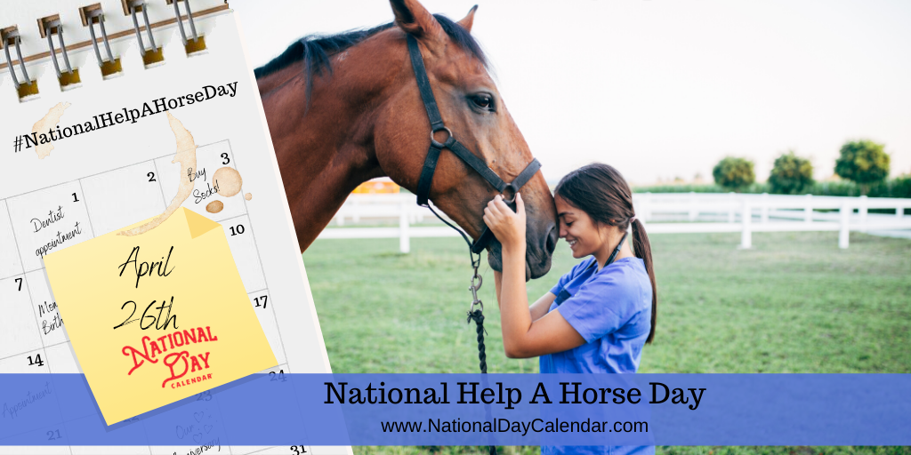 NATIONAL HELP A HORSE DAY – April 26