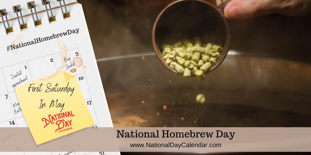 NATIONAL HOMEBREW DAY – First Saturday in May