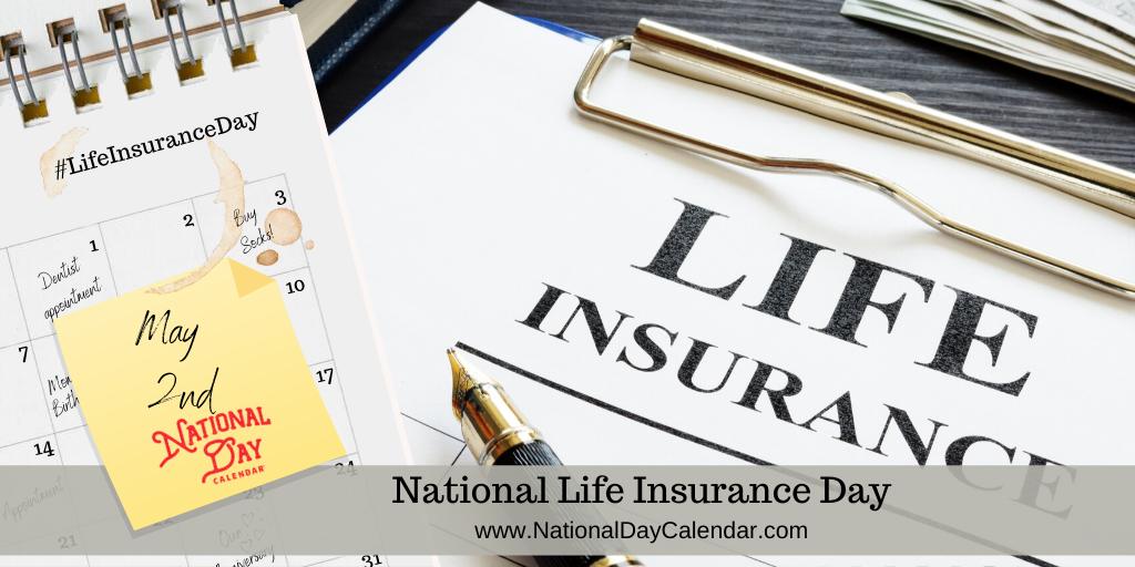 NATIONAL LIFE INSURANCE DAY – May 2