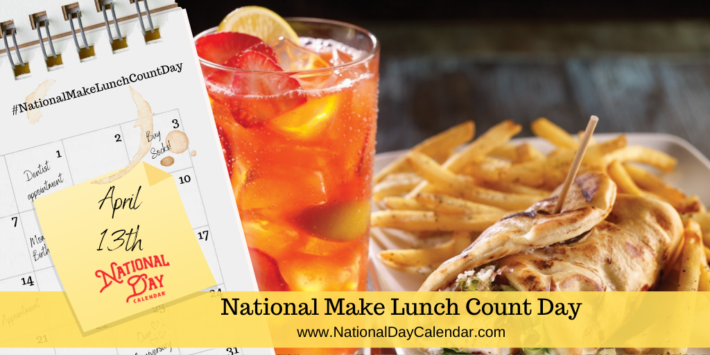 NATIONAL MAKE LUNCH COUNT DAY – April 13