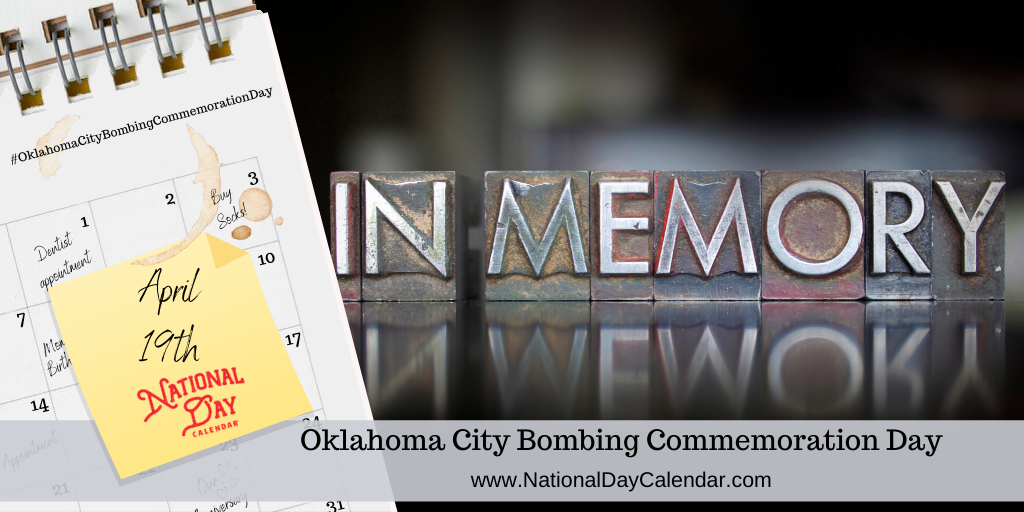 NATIONAL OKLAHOMA CITY BOMBING COMMEMORATION DAY – April 19