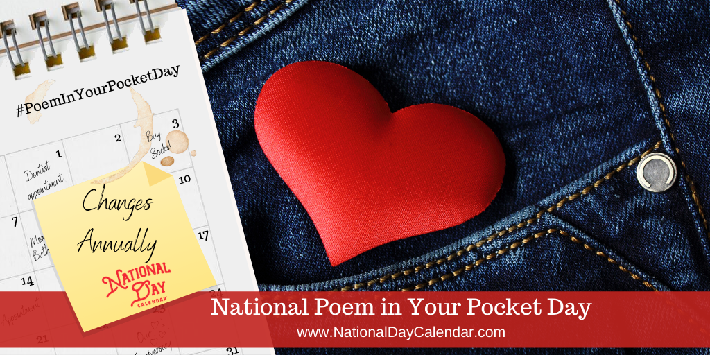 NATIONAL POEM IN YOUR POCKET DAY – Changes Annually