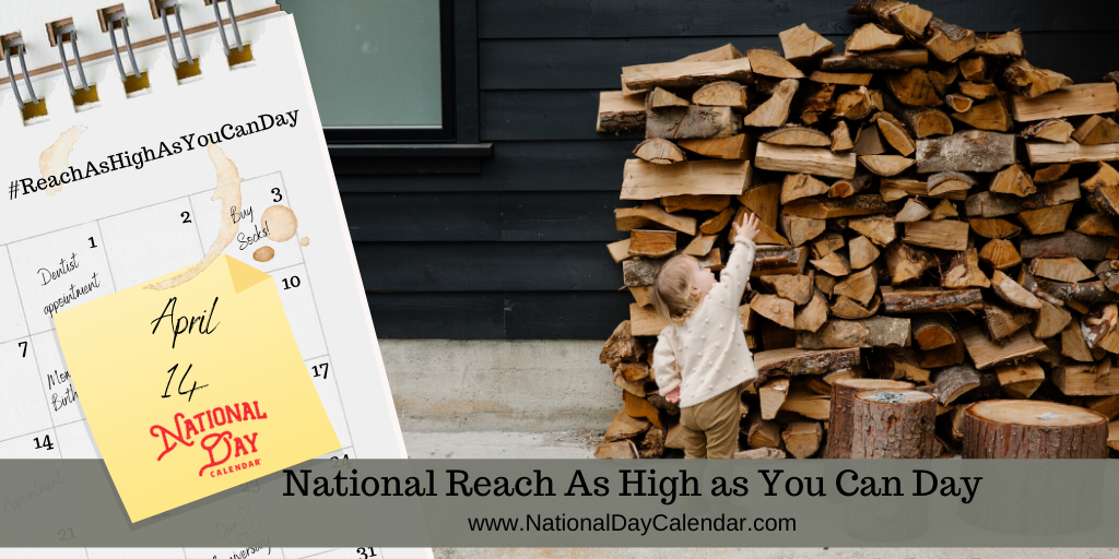 NATIONAL REACH AS HIGH AS YOU CAN DAY – April 14