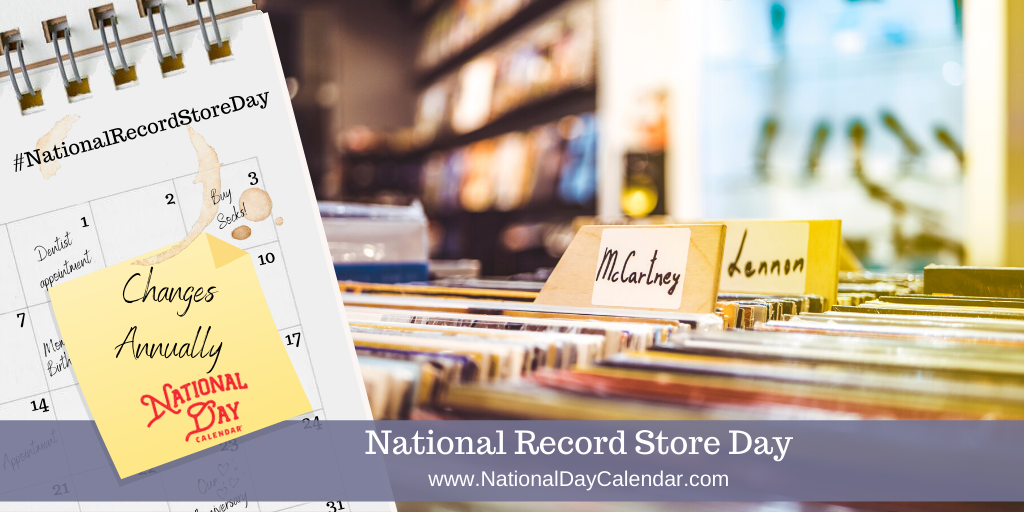 NATIONAL RECORD STORE DAY – CHANGES ANNUALLY