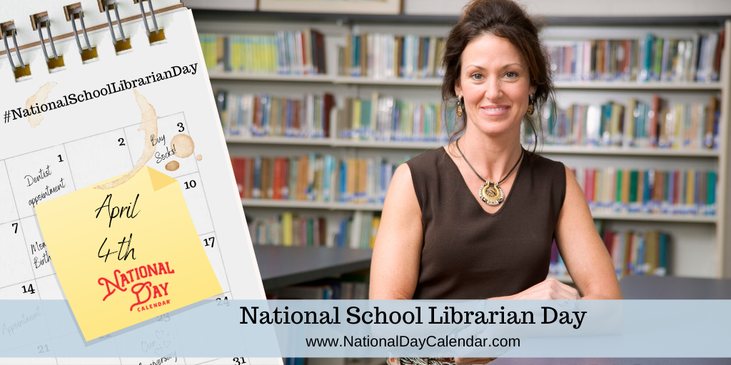NATIONAL SCHOOL LIBRARIAN DAY – April 4