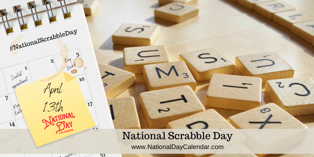 NATIONAL SCRABBLE DAY – April 13