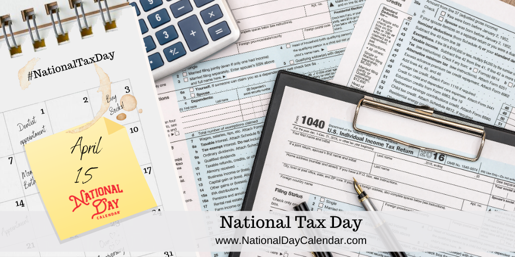 NATIONAL TAX DAY – April 15