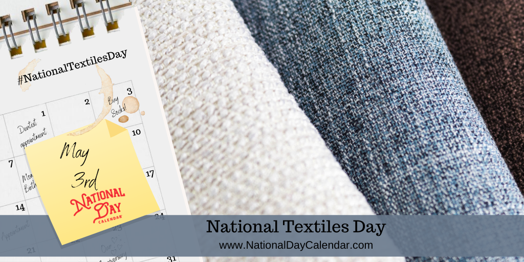 NATIONAL TEXTILES DAY – MAY 3