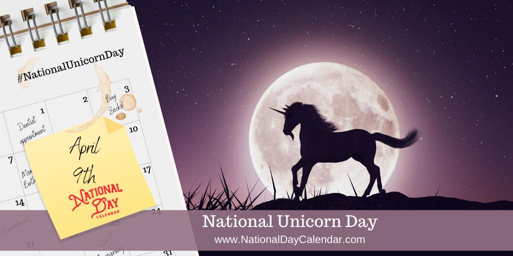 NATIONAL UNICORN DAY – April 9