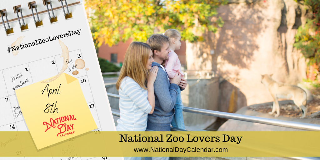 NATIONAL ZOO LOVERS DAY – April 8