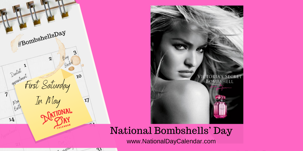 National Bombshells' Day – First Saturday In May