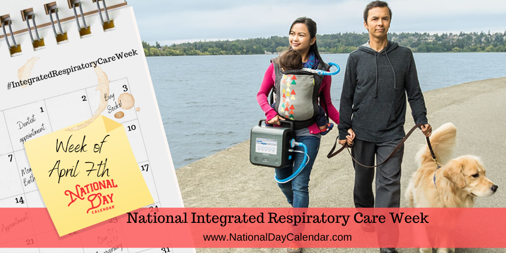 National Integrated Respiratory Care Week - Week of April 7th
