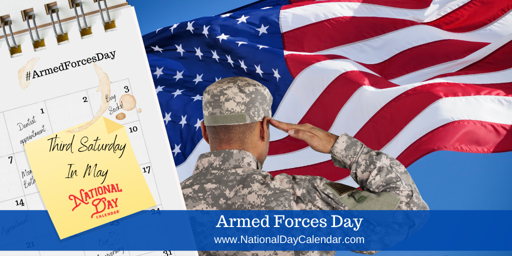 ARMED FORCES DAY – Third Saturday in May