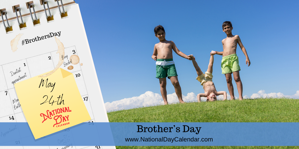 BROTHER'S DAY – May 24