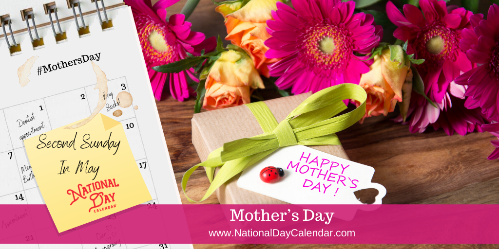 MOTHER'S DAY – Second Sunday in May