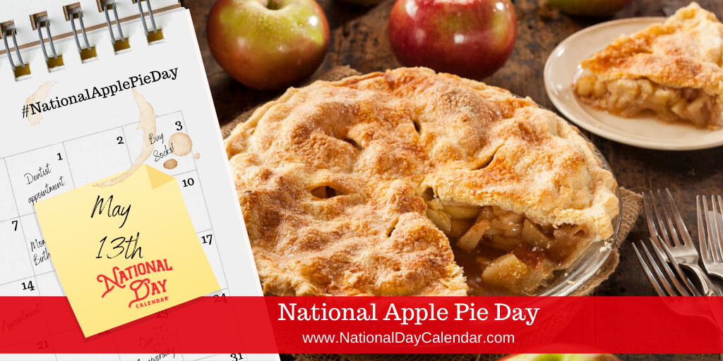 NATIONAL APPLE PIE DAY – May 13