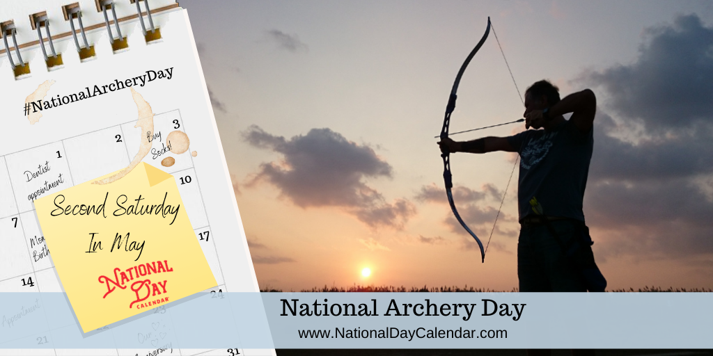 NATIONAL ARCHERY DAY – Second Saturday in May