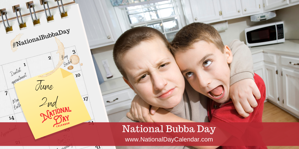 NATIONAL BUBBA DAY – June 2