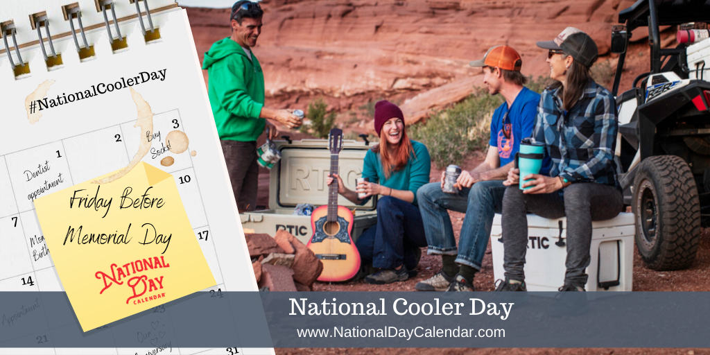 NATIONAL COOLER DAY – Friday Before Memorial Day