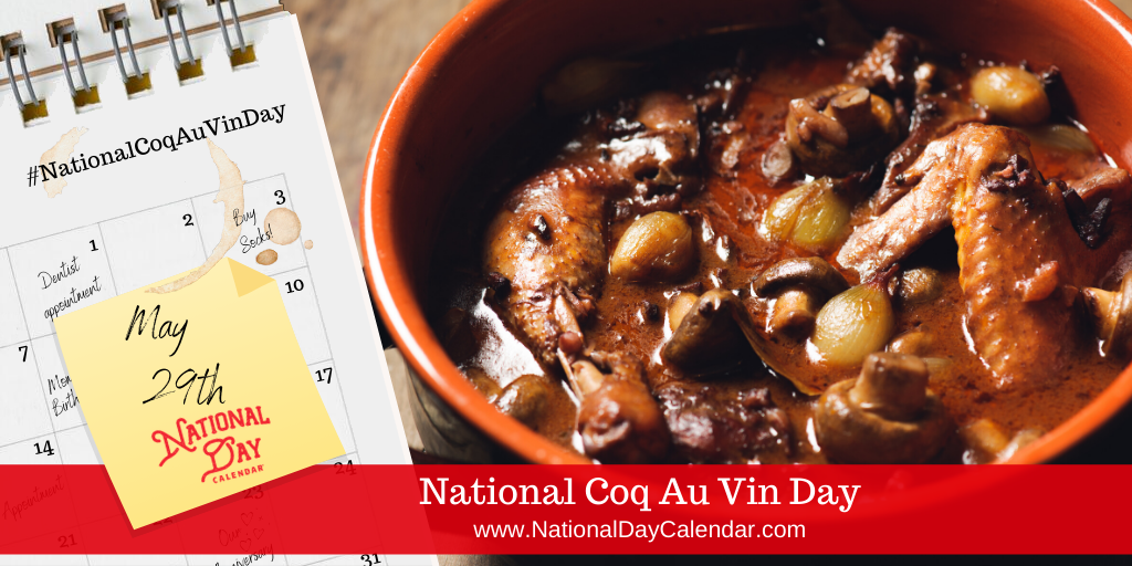 NATIONAL COQ AU VIN DAY – May 29