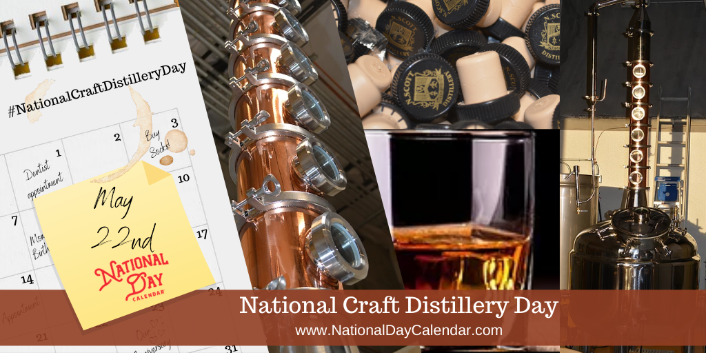 NATIONAL CRAFT DISTILLERY DAY – May 22
